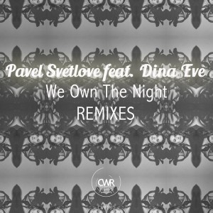 Pavel Svetlove feat. Dina Eve - We Own The Night - Remixes [Crossworld Vintage]