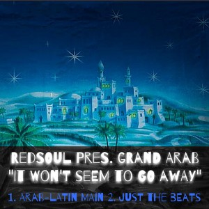 RedSoul Pres. Grand Arab - And It Won't Seem To Go [Playmore]