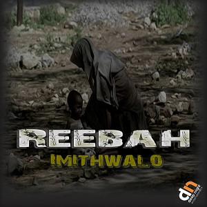 Reebah - Imithwalo [Deep Night Entertainment]