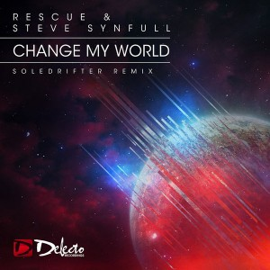 Rescue & Steve Synfull - Change My World (Soledrifter Remix) [Delecto]