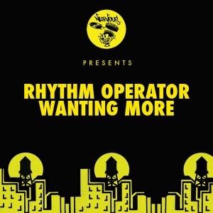 Rhythm Operator - Wanting More [Nurvous Records]