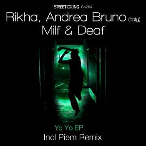 Rikha, Andrea Bruno (Italy), Milf & Deaf - Yo Yo EP [incl. Piem Remix] [Street King]