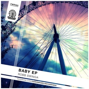 Robb Swinga - Baby [Farris Wheel Recordings]