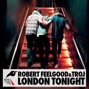 Robert Feelgood & Troj - London Tonight [Adapt Recordings]