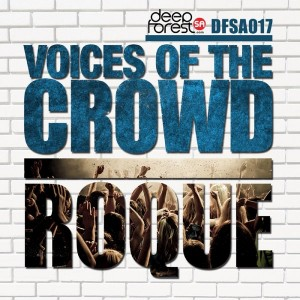 Roque - Voices Of The Crowd [DeepForestSA]