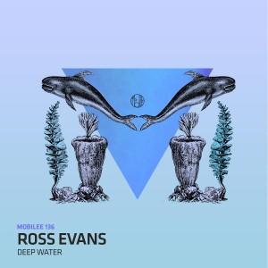 Ross Evans - Deep Water [Mobilee]