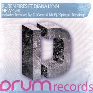 Ruben Pires feat. Diana Lynn - New Girl [DRUM Records]