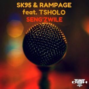 SK95 & Rampage feat. Tsholo - Seng'zwile [DNH]