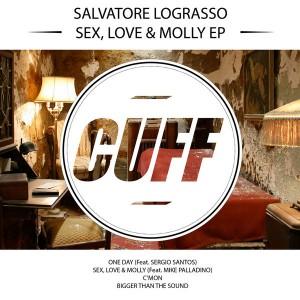 Salvatore Lograsso - Sex, Love & Molly EP [CUFF]