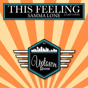 Samma Lone - This Feeling (I Can't Stop) [Uptown Boogie]