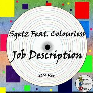 Sgetz feat. Colourless - Job Description [Rooters Conquest Digital]