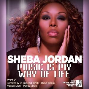 Sheba Jordan - Music Is My Way of Life - Part 2 (Incl DJ Beloved Remix) [New Generation Records]