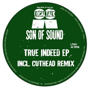 Son Of Sound - True Indeed EP [Local Talk]