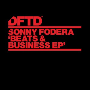 Sonny Fodera - Beats & Business EP [DFTD]