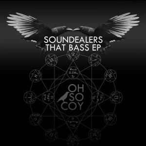 Soundealers - That Bass [Oh So Coy Recordings]