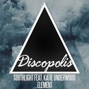 Southlight Feat. Katie Underwood - Element [Discopolis Recordings]