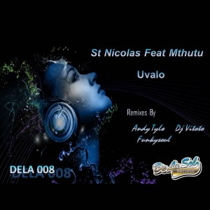 St. Nicolas Feat. Mthuthu - Uvalo [Delasol Records]