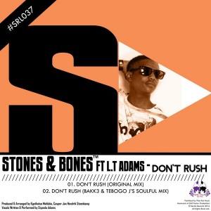 Stones & Bones Feat. LT Adams - Don't Rush [Skalla Records]