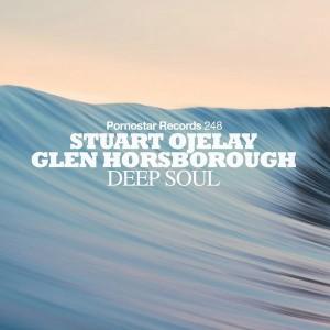 Stuart Ojelay & Glen Horsborough - Deep Soul [PornoStar Records]
