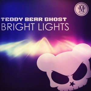 Teddy Bear Ghost - Bright Lights [Mycrazything Records]