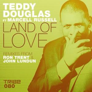 Teddy Douglas - Land Of Love (Ron Trent & John Lundun Remixes) [Tribe Records]