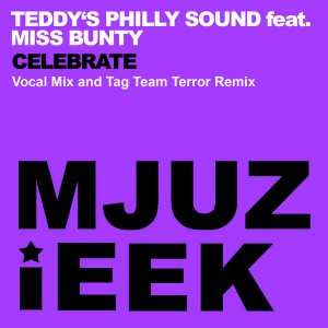 Teddy's Philly Sound feat. Miss Bunty - Celebrate [Mjuzieek Digital]