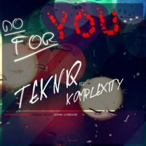 Tekniq feat. Komplexity - Do for You [Chymamusiq Records]