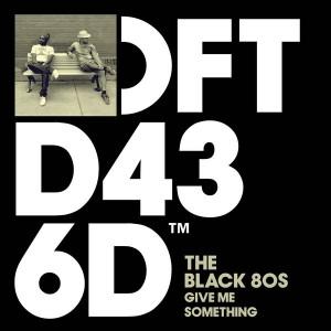 The Black 80s - Give Me Something [Defected]