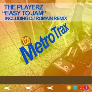 The Playerz - Easy 2 Jam [Metro Trax]