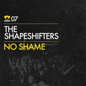 The Shapeshifters - No Shame [Love Inc]