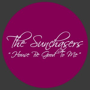 The Sunchasers - House Be Good To Me [La Musique Fantastique]