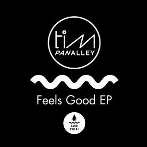 Tim Panalley - Feels Good EP [Club Sweat]