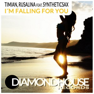Timian & Rusalina feat. Syntheticsax - I'm Falling For You [Diamondhouse]