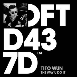 Tito Wun - The Way U Do It [Defected]