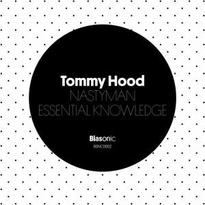 Tommy Hood - Nastyman__Essential Knowledge [Biasonic]