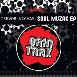 Trevor Vichas - Soul Musik [Grin Traxx]