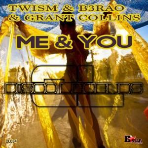 Twism & 3RAO & Grant Collins - Me & You [Disco Legends]