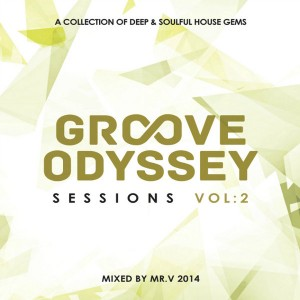 Various Artist - Groove Odyssey Sessions Volume 2 Mixed by Mr. V [Groove Odyssey]