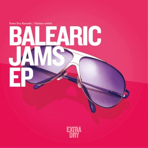 Various Artists - Balearic Jams EP [Extra Dry Records]