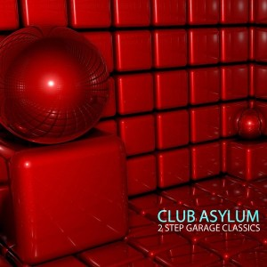 Various Artists - Club Asylum - 2 Step Garage Classics [Urban Dubz Music]