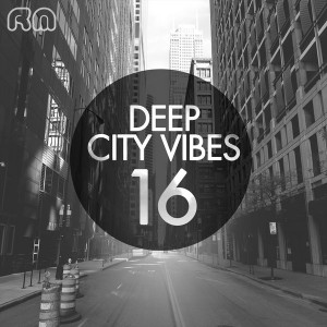Various Artists - Deep City Vibes, Vol. 16 [Reflective Music]