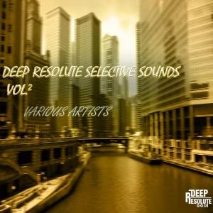 Various Artists - Deep Resolute Selective Sounds EP Vol.2 [Deep Resolute (PTY) LTD]