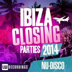 Various Artists - Ibiza Closing Parties 2014 - Nu-Disco [LW Recordings]