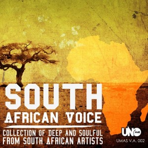 Various Artists - South African Voice (Collection of Deep and Soulful from South African Artists) [Uno Mas Digital Recordings]