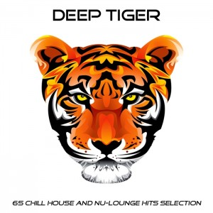 Various - Deep Tiger (65 Chill House & Nu Lounge Hits Selection) [Officina Sonora]
