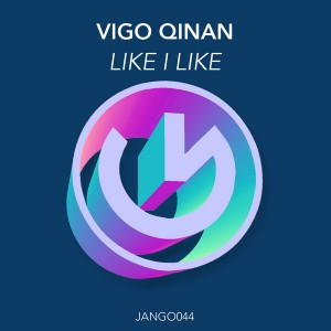 Vigo Qinan - Like I Like [Jango Music]