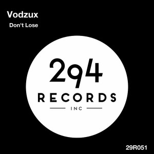Vodzux - Don't Lose [294 Records]