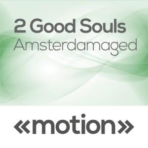 2 Good Souls - Amsterdamaged [motion]