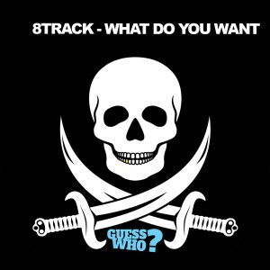 8Track - What Do You Want [Guess Who]