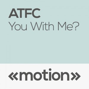 ATFC - You With Me [motion]